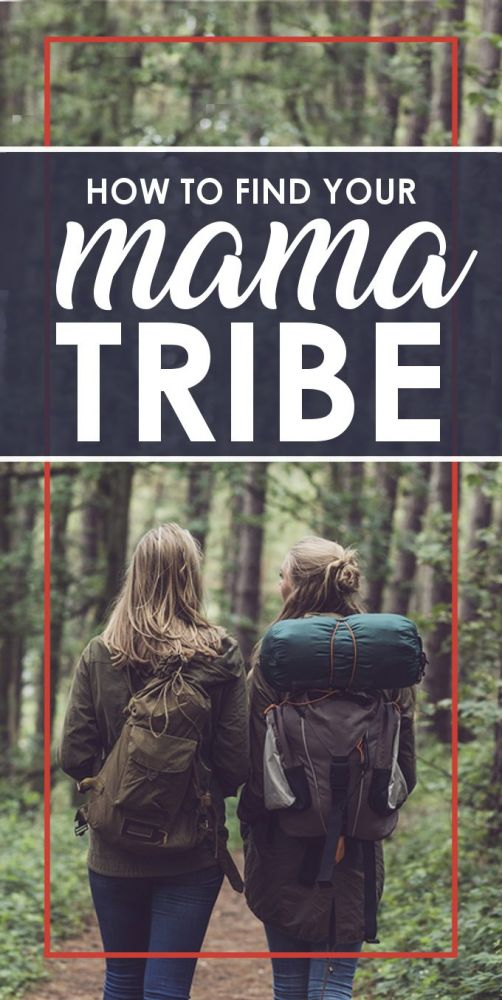"Finding a group of friends who just ""get"" you can be tough. And it gets even harder after you have kids. Whether you are new to the area, shy, or just plain too tired to look, here are few ideas for how to find your Mama Tribe."